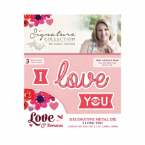 Crafters Companion Sara Signature Collection - Love & Romance Die - I Love You