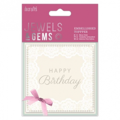 Papermania Embellished Topper - Happy Birthday - Jewels & Gems