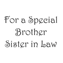 Woodware Just Words - For A Special Brother Sister-In-Law