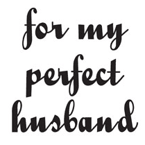 Woodware Just Words - For My Perfect Husband