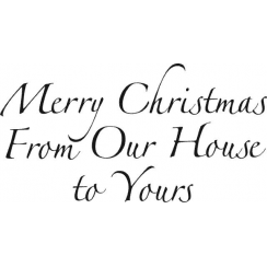Woodware Just Words - Merry Christmas from Our House to Yours